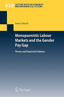 Monopsonistic Labour Markets and the Gender Pay Gap By Hirsch, Boris